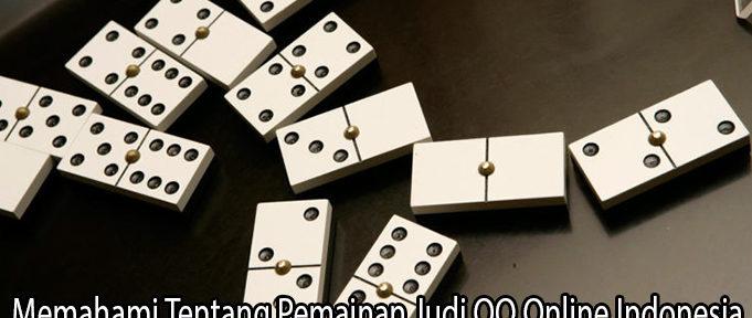 Memahami Tentang Pemainan Judi QQ Online Indonesia