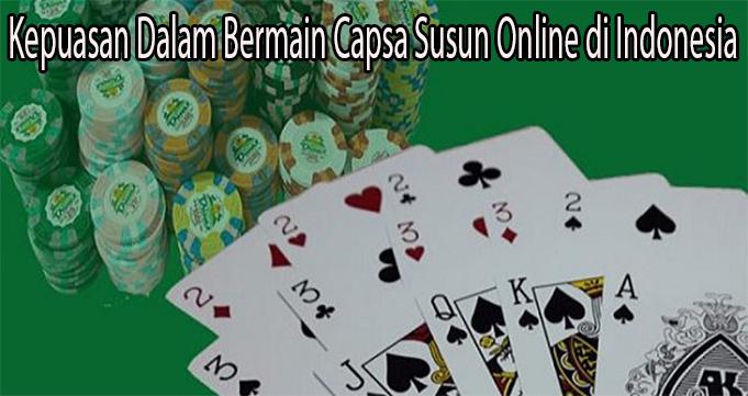 Kepuasan Dalam Bermain Capsa Susun Online di Indonesia